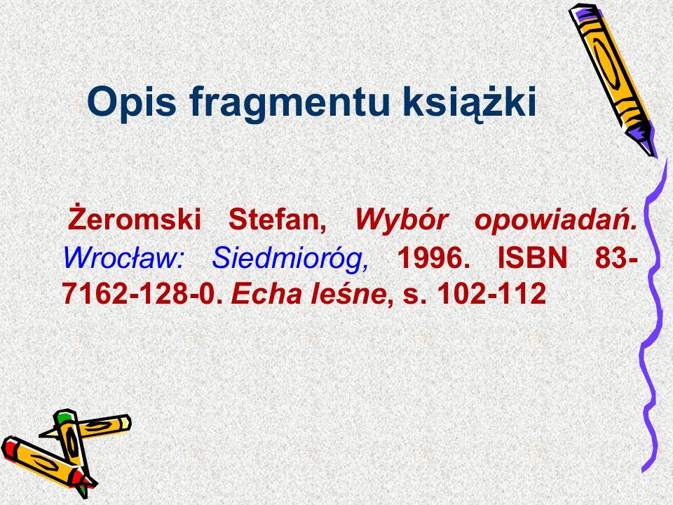 Opis fragmentu książki Żeromski Stefan, Wybór opowiadań. Wrocław: Siedmioróg, 1996. ISBN 83- 7162-128-0. Echa leśne, s. 102-112