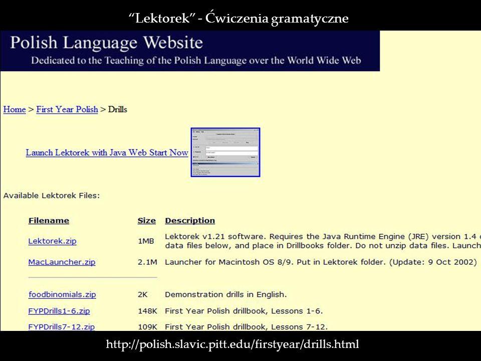 http://polish.slavic.pitt.edu/firstyear/drills.html Lektorek - Ćwiczenia gramatyczne