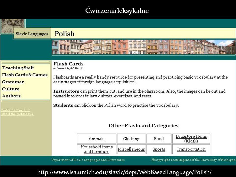 http://www.lsa.umich.edu/slavic/dept/WebBasedLanguage/Polish/ Ćwiczenia leksykalne