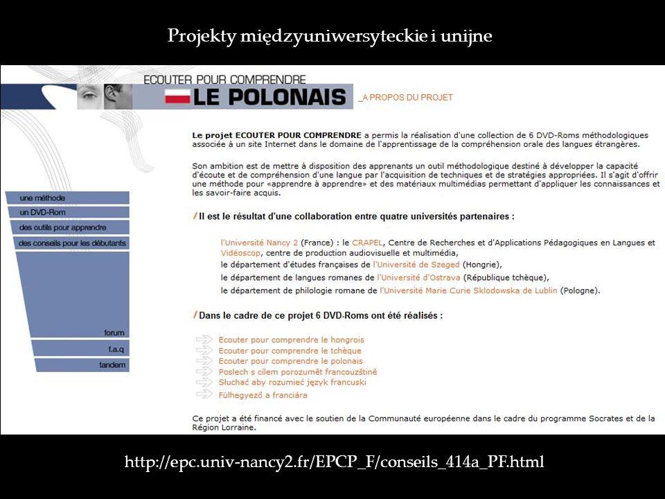 http://epc.univ-nancy2.fr/EPCP_F/conseils_414a_PF.html Projekty międzyuniwersyteckie i unijne