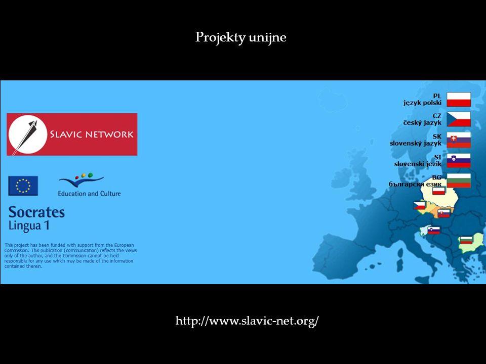 http://www.slavic-net.org/ Projekty unijne