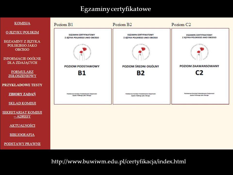 Egzaminy certyfikatowe http://www.buwiwm.edu.pl/certyfikacja/index.html