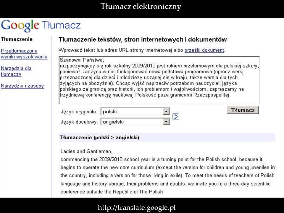 http://translate.google.pl / Tłumacz elektroniczny
