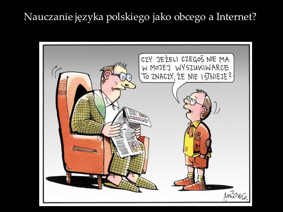 Nauczanie języka polskiego jako obcego a Internet?