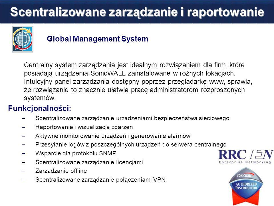 Global Management System Centralny system zarządzania jest idealnym rozwiązaniem dla firm, które posiadają urządzenia SonicWALL zainstalowane w różnyc