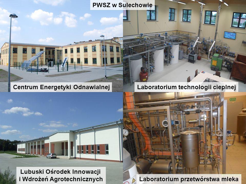 PWSZ w Sulechowie Centrum Energetyki Odnawialnej Lubuski Ośrodek Innowacji i Wdrożeń Agrotechnicznych Laboratorium technologii cieplnej Laboratorium p