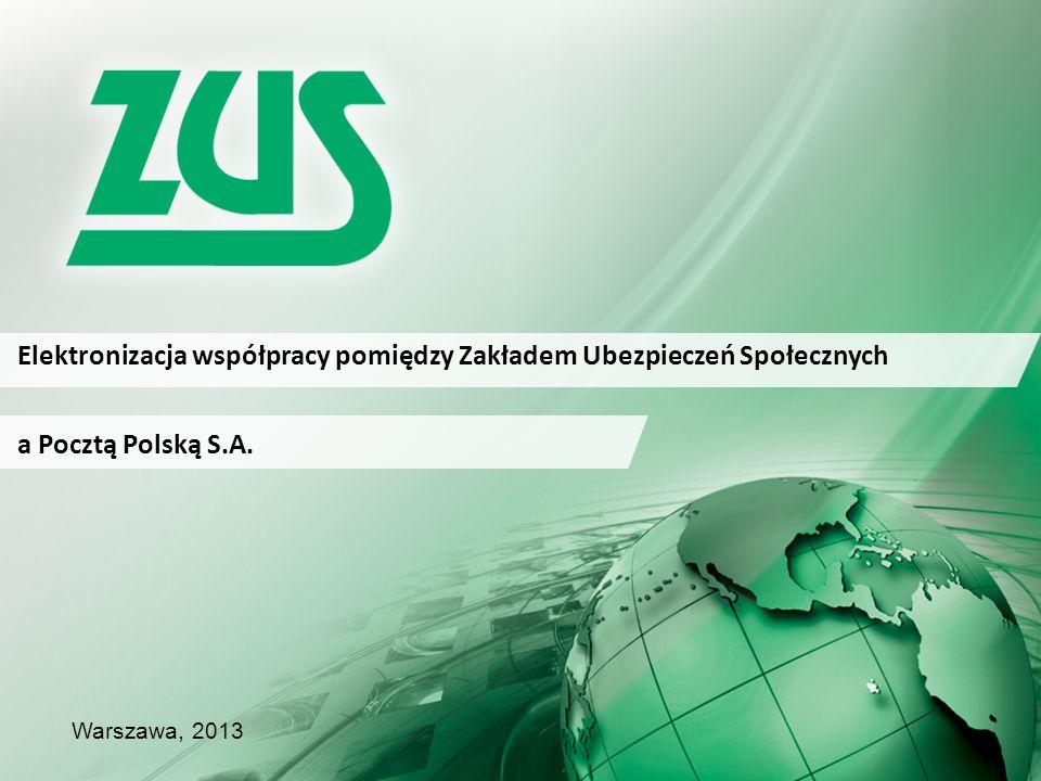 Elektronizacja współpracy pomiędzy Zakładem Ubezpieczeń Społecznych Warszawa, 2013 a Pocztą Polską S.A.