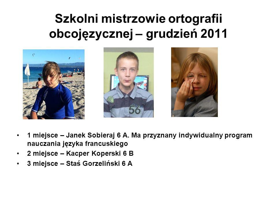 Szkolni mistrzowie ortografii obcojęzycznej – grudzień 2011 1 miejsce – Janek Sobieraj 6 A.