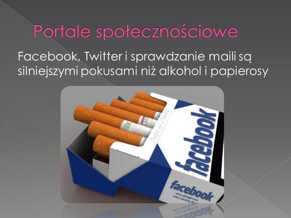 Facebook, Twitter i sprawdzanie maili są silniejszymi pokusami niż alkohol i papierosy