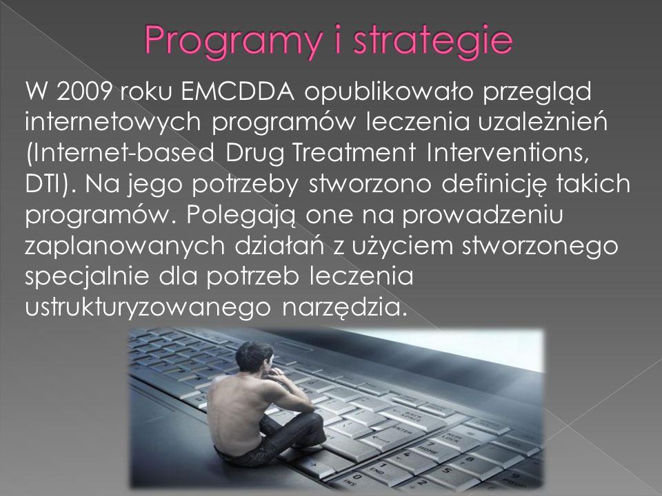 W 2009 roku EMCDDA opublikowało przegląd internetowych programów leczenia uzależnień (Internet-based Drug Treatment Interventions, DTI). Na jego potrz
