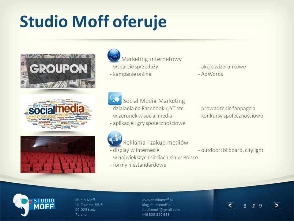 6 z 9 www.studiomoff.pl blog.studiomoff.pl studiomoff@gmail.com +48 505 820 666 Studio Moff Ul. Tuwima 55/5 90-025 Łódź Poland Studio Moff oferuje Mar
