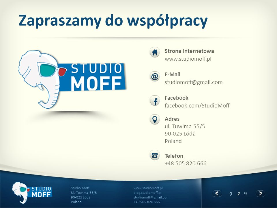 9 z 9 www.studiomoff.pl blog.studiomoff.pl studiomoff@gmail.com +48 505 820 666 Studio Moff Ul. Tuwima 55/5 90-025 Łódź Poland Zapraszamy do współprac