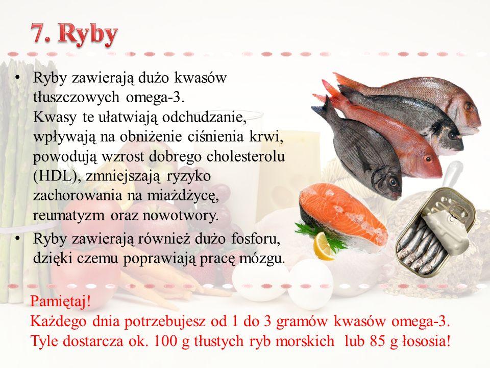 Ryby zawierają dużo kwasów tłuszczowych omega-3.