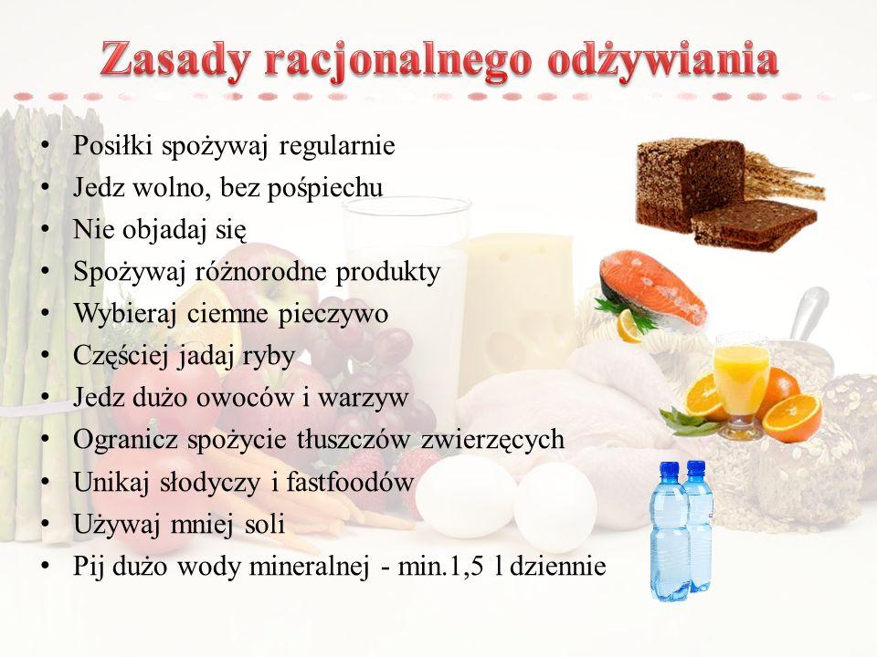 Posiłki spożywaj regularnie Jedz wolno, bez pośpiechu Nie objadaj się Spożywaj różnorodne produkty Wybieraj ciemne pieczywo Częściej jadaj ryby Jedz dużo owoców i warzyw Ogranicz spożycie tłuszczów zwierzęcych Unikaj słodyczy i fastfoodów Używaj mniej soli Pij dużo wody mineralnej - min.1,5 l dziennie