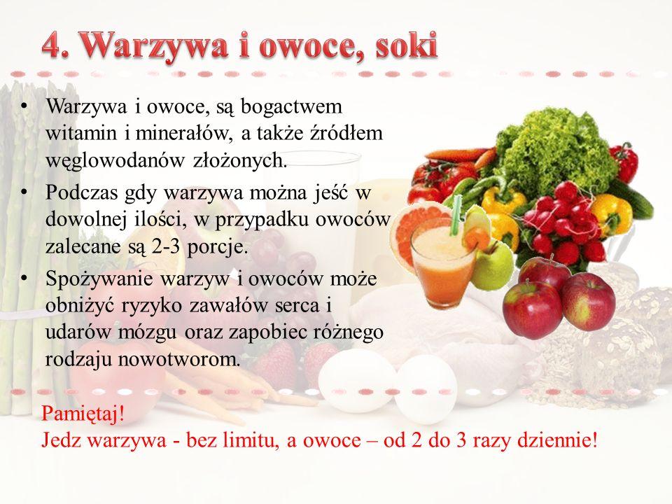Warzywa i owoce, są bogactwem witamin i minerałów, a także źródłem węglowodanów złożonych.