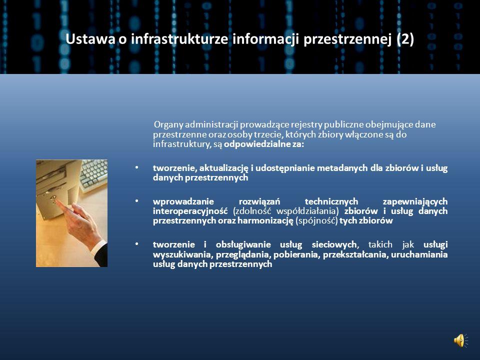 Ustawa o infrastrukturze informacji przestrzennej (1) Ustawa z dnia 4 marca 2010 r.