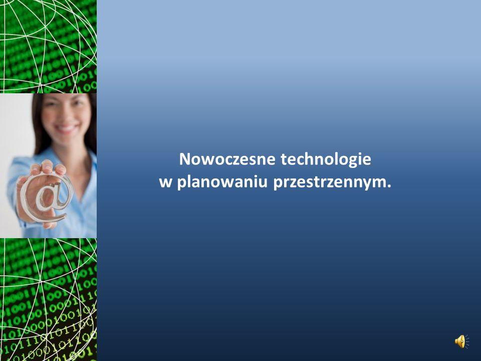 Nowoczesne technologie w planowaniu przestrzennym.
