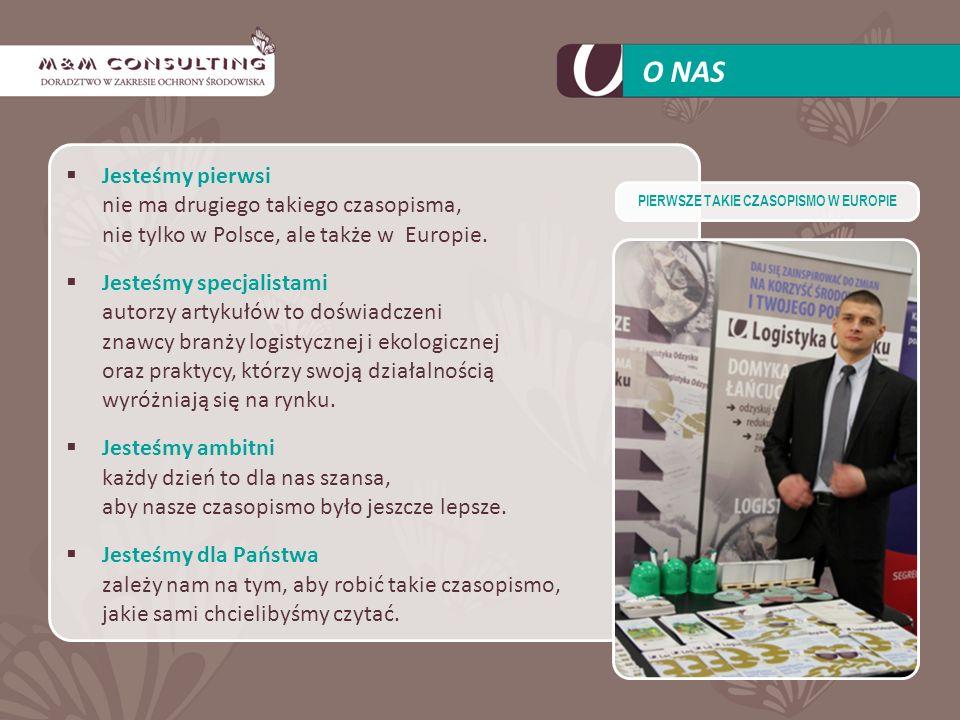 Jesteśmy pierwsi nie ma drugiego takiego czasopisma, nie tylko w Polsce, ale także w Europie. Jesteśmy specjalistami autorzy artykułów to doświadczeni