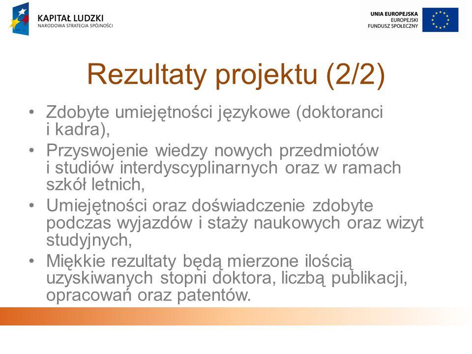 Rezultaty projektu (2/2) Zdobyte umiejętności językowe (doktoranci i kadra), Przyswojenie wiedzy nowych przedmiotów i studiów interdyscyplinarnych ora
