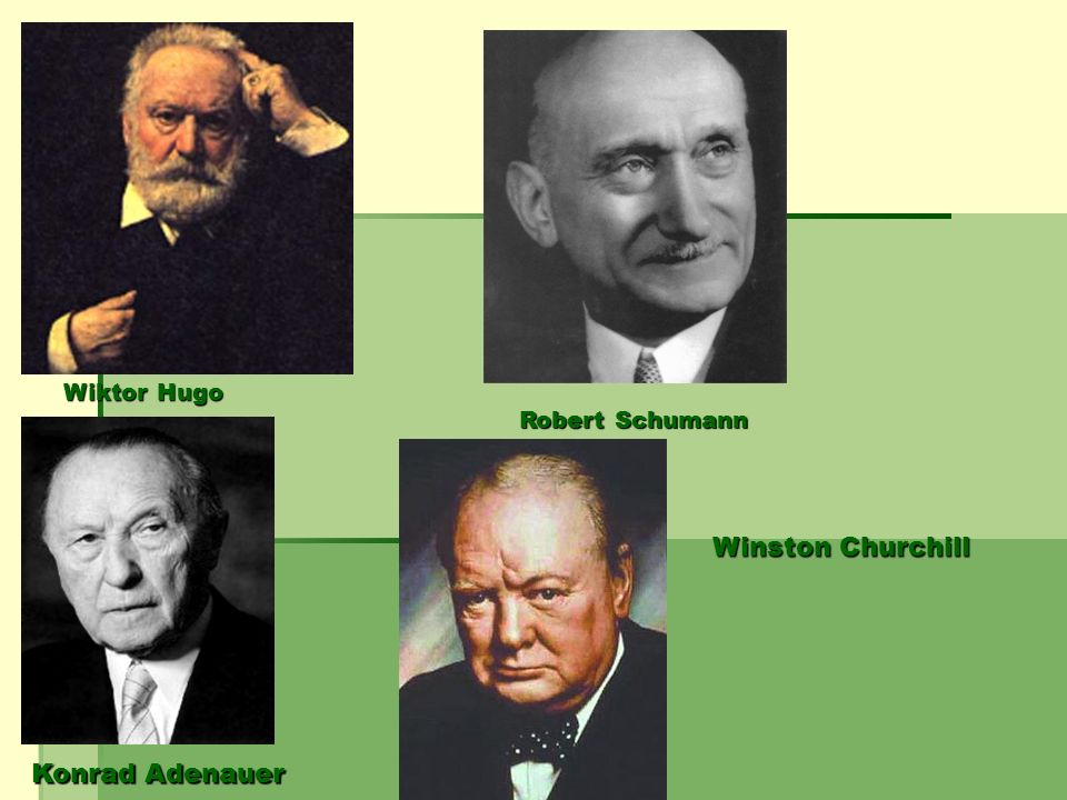 Wiktor Hugo Robert Schumann Konrad Adenauer Winston Churchill