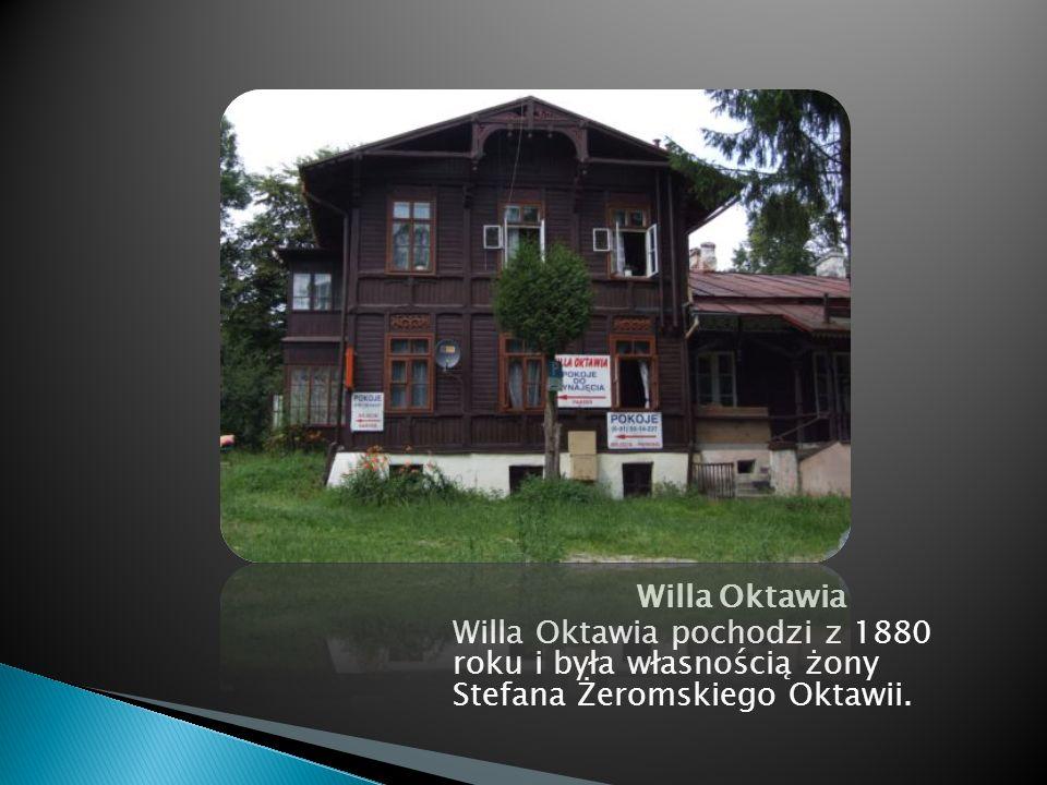 Willa Oktawia Willa Oktawia pochodzi z 1880 roku i była własnością żony Stefana Żeromskiego Oktawii.