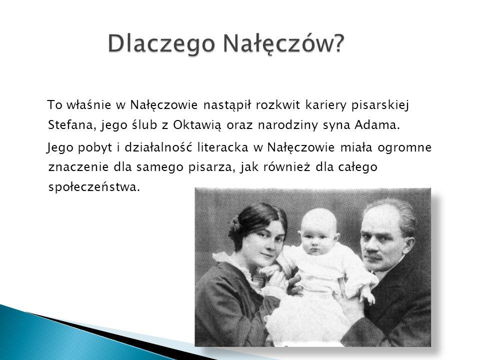 To właśnie w Nałęczowie nastąpił rozkwit kariery pisarskiej Stefana, jego ślub z Oktawią oraz narodziny syna Adama.