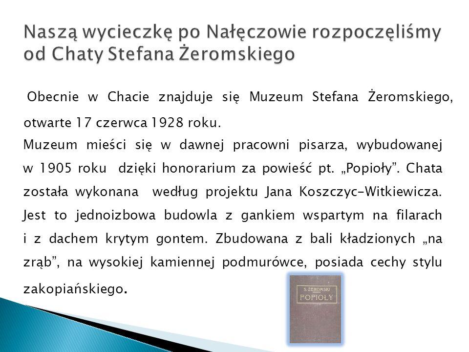 Obecnie w Chacie znajduje się Muzeum Stefana Żeromskiego, otwarte 17 czerwca 1928 roku.