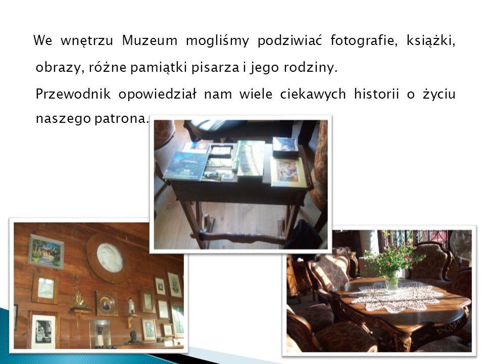 We wnętrzu Muzeum mogliśmy podziwiać fotografie, książki, obrazy, różne pamiątki pisarza i jego rodziny.
