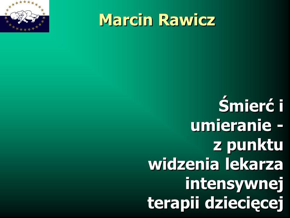 Marcin Rawicz Śmierć i umieranie - z punktu widzenia lekarza intensywnej terapii dziecięcej Śmierć i umieranie - z punktu widzenia lekarza intensywnej