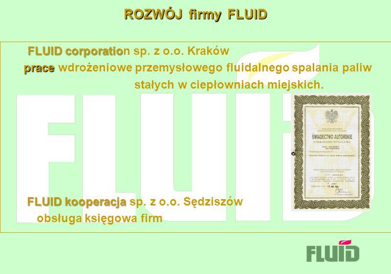 ROZWÓJ firmy FLUID FLUID corporatio FLUID corporation sp. z o.o. Kraków prace prace wdrożeniowe przemysłowego fluidalnego spalania paliw stałych w cie