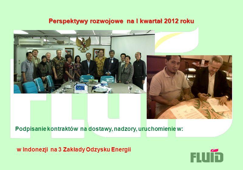 Perspektywy rozwojowe na I kwartał 2012 roku Podpisanie kontraktów na dostawy, nadzory, uruchomienie w: w Indonezji na 3 Zakłady Odzysku Energii