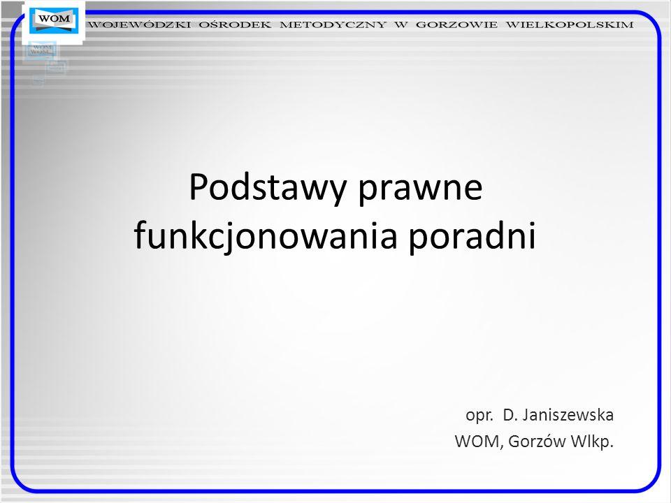 Podstawy prawne funkcjonowania poradni opr. D. Janiszewska WOM, Gorzów Wlkp.