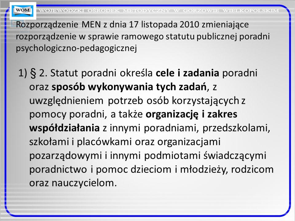 Rozporządzenie MEN z dnia 17 listopada 2010 zmieniające rozporządzenie w sprawie ramowego statutu publicznej poradni psychologiczno-pedagogicznej § 6.