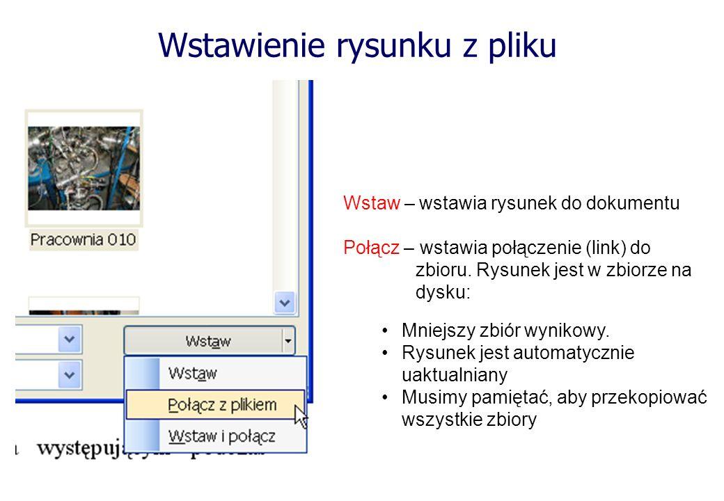 Wstaw – wstawia rysunek do dokumentu Połącz – wstawia połączenie (link) do zbioru. Rysunek jest w zbiorze na dysku: Mniejszy zbiór wynikowy. Rysunek j