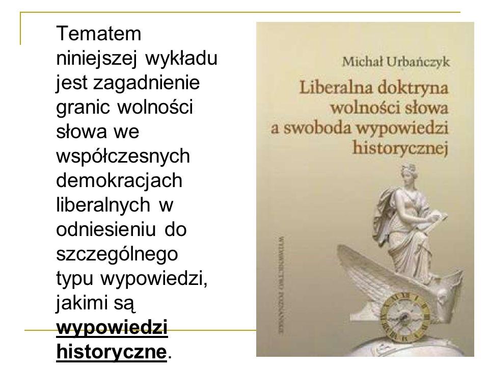 Granice wypowiedzi historycznej w orzecznictwie Europejskiego Trybunału Praw Człowieka Swobody wypowiedzi dotyczy art.