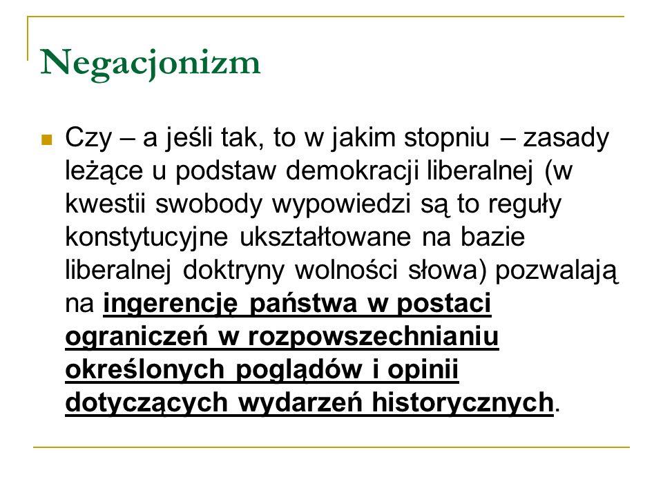 Negacja Holokaustu w polskim prawie W Polsce negowanie Holokaustu (kłamstwo oświęcimskie) jest karane od chwili wejścia w życie ustawy z dnia 18 grudnia 1998 roku o Instytucie Pamięci Narodowej – Komisji Ścigania Zbrodni przeciwko Narodowi Polskiemu (Dz.
