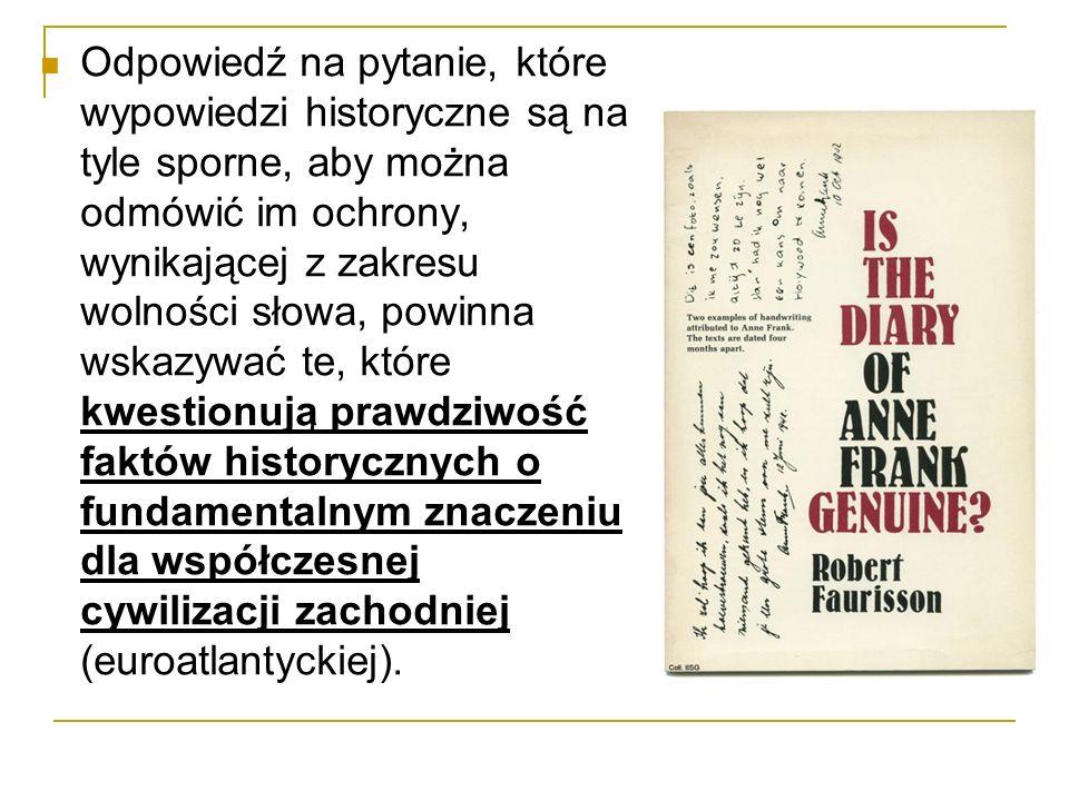 Jeżeli chodzi o stronę podmiotową kłamstwa oświęcimskiego, to według Bojarskiego i Radeckiego można je popełnić jedynie umyślnie.