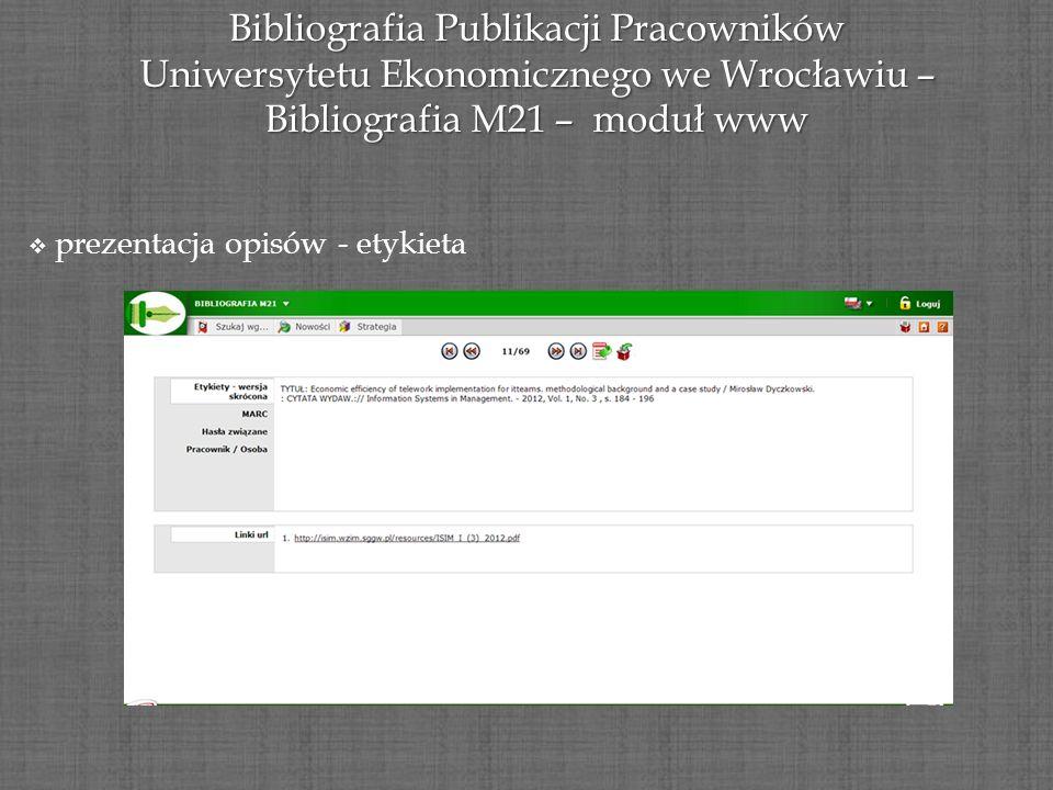 Bibliografia Publikacji Pracowników Uniwersytetu Ekonomicznego we Wrocławiu – Bibliografia M21 – moduł www prezentacja opisów - etykieta