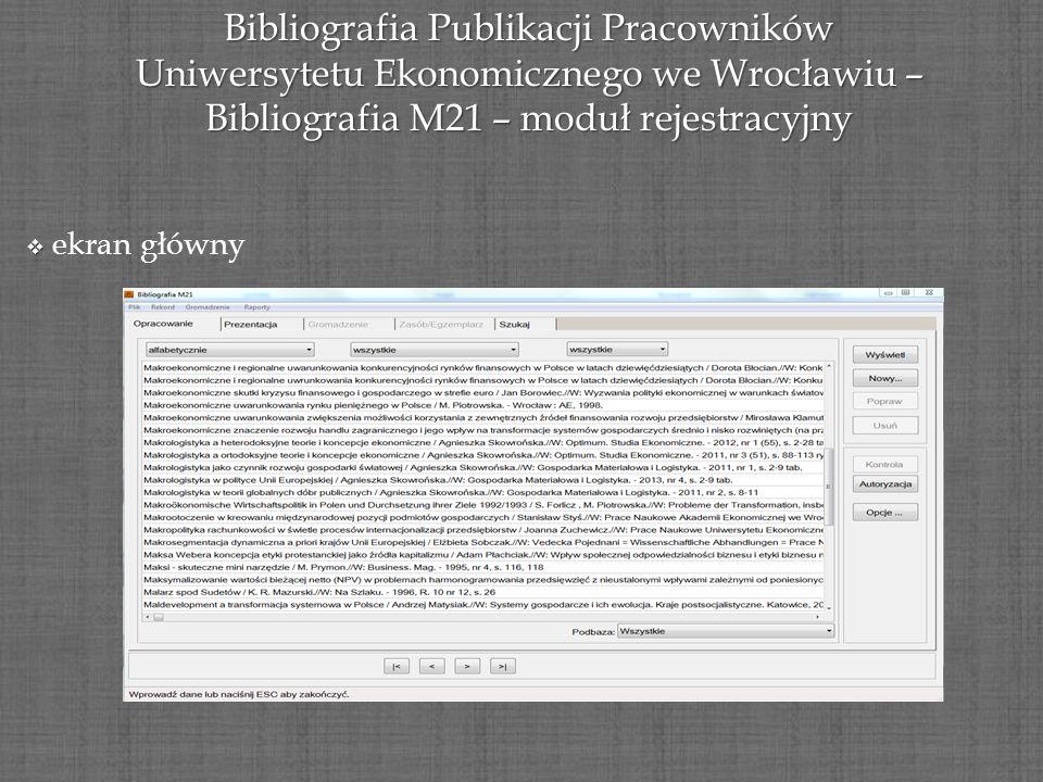 Bibliografia Publikacji Pracowników Uniwersytetu Ekonomicznego we Wrocławiu – Bibliografia M21 – moduł rejestracyjny ekran główny