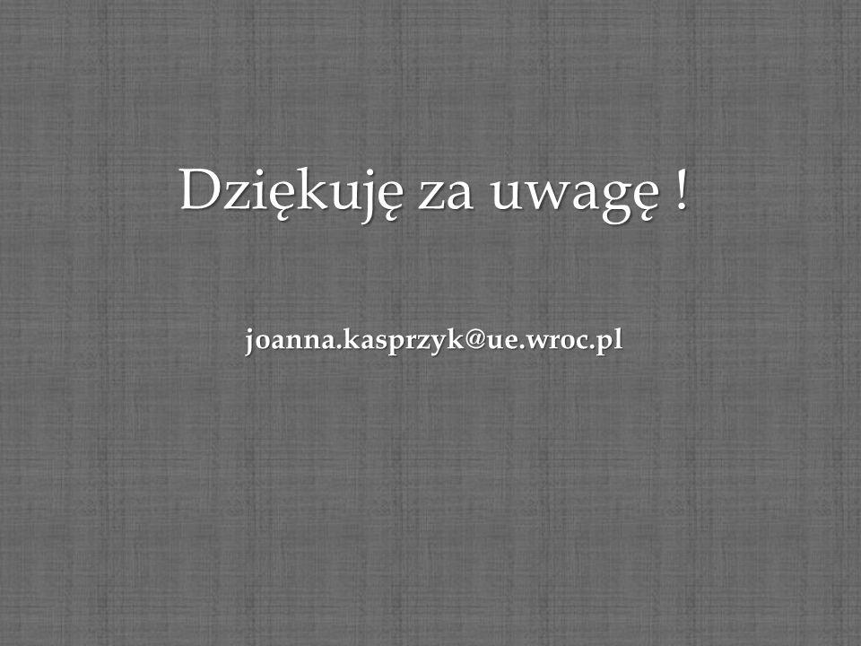 Dziękuję za uwagę ! joanna.kasprzyk@ue.wroc.pl