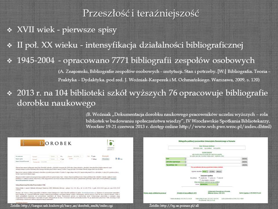 Przeszłość i teraźniejszość XVII wiek - pierwsze spisy II poł. XX wieku - intensyfikacja działalności bibliograficznej 1945-2004 - opracowano 7771 bib