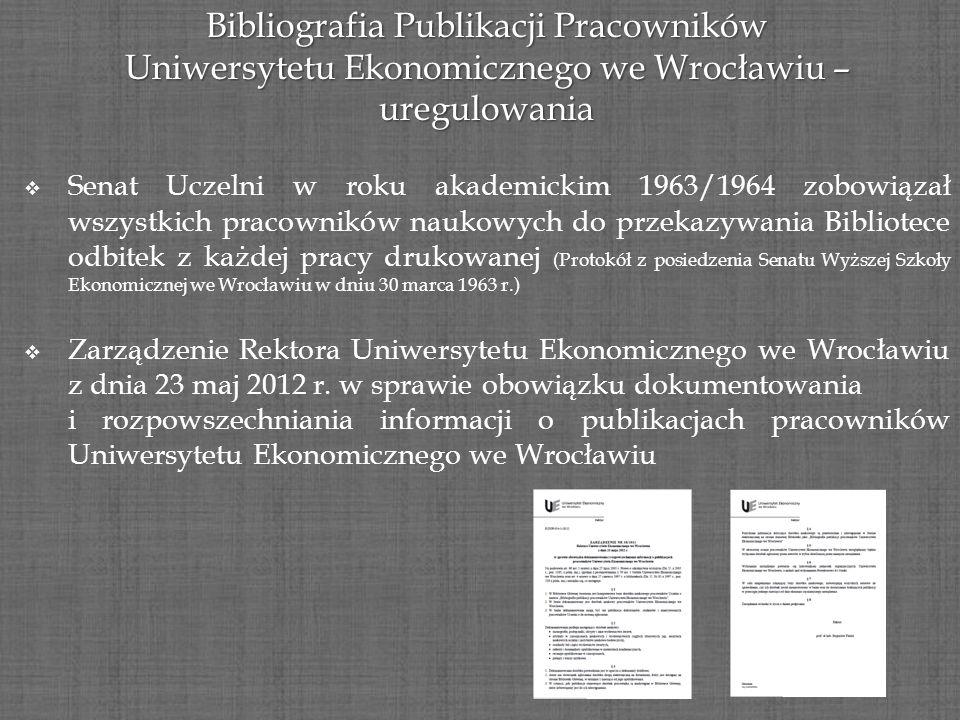 Bibliografia Publikacji Pracowników Uniwersytetu Ekonomicznego we Wrocławiu – uregulowania Senat Uczelni w roku akademickim 1963/1964 zobowiązał wszys