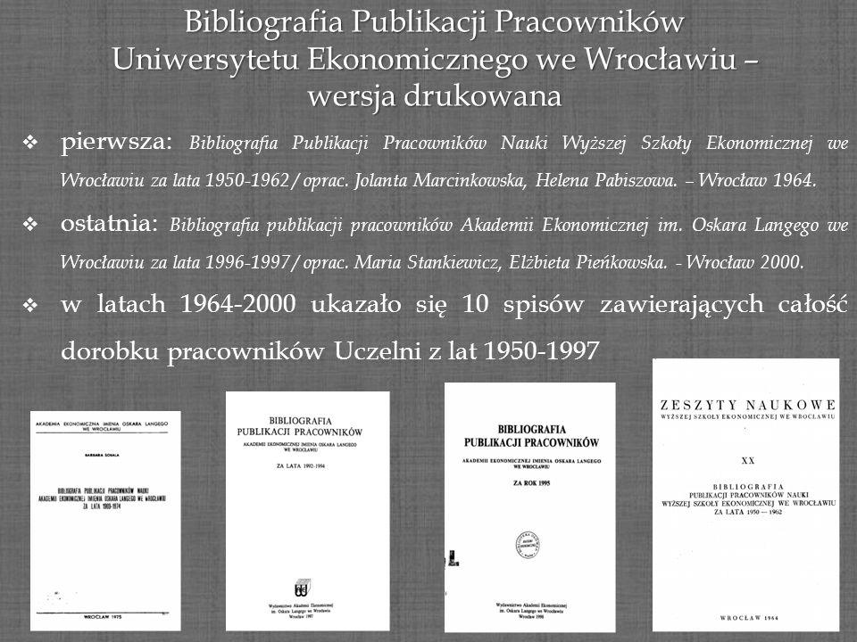 Bibliografia Publikacji Pracowników Uniwersytetu Ekonomicznego we Wrocławiu – wersja drukowana pierwsza: Bibliografia Publikacji Pracowników Nauki Wyż