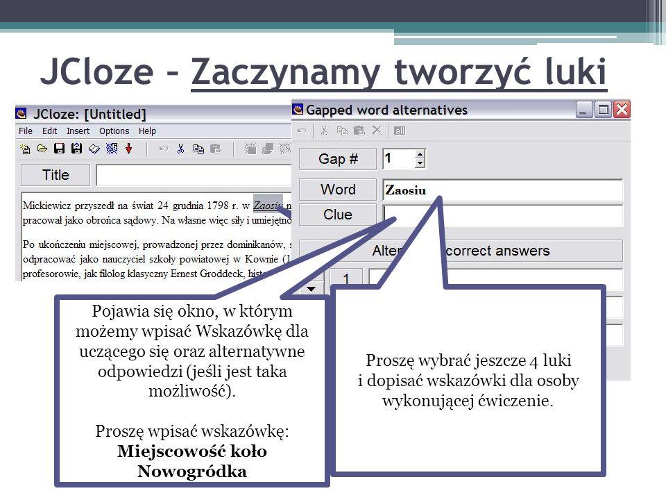 JCloze – Zaczynamy tworzyć luki Proszę zaznaczyć wyraz Zaosiu i wybrać z dostępnych poniżej klawiszy Gap Pojawia się okno, w którym możemy wpisać Wska
