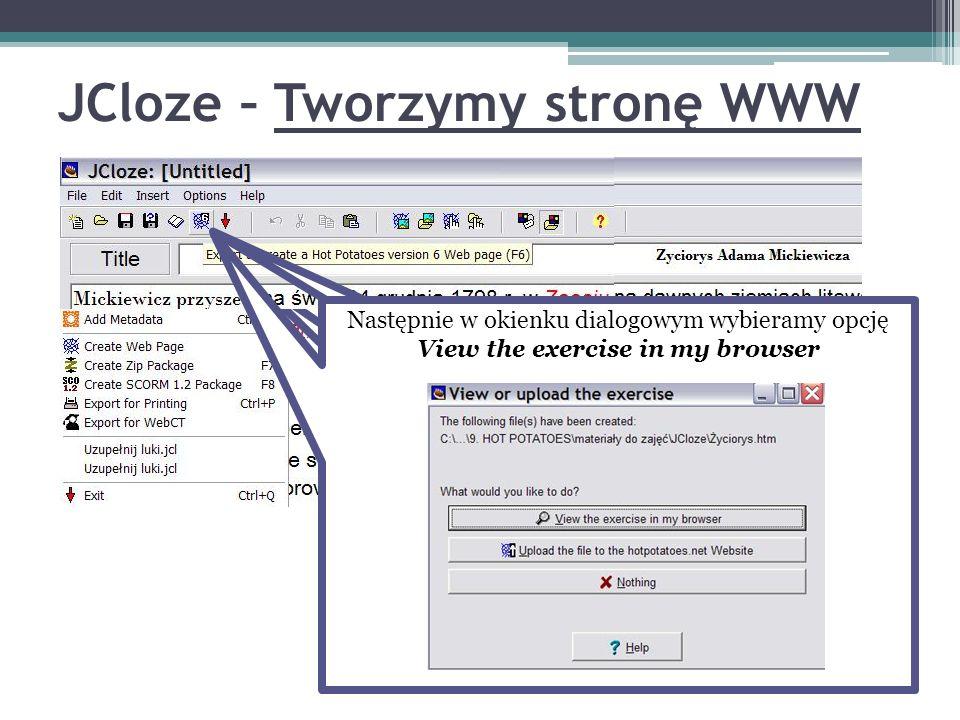 JCloze – Tworzymy stronę WWW Zanim zapiszemy ćwiczenie jako stronę WWW, należy zapisać plik z ćwiczeniem (jako projekt) z rozszerzeniem *.jcl Teraz wy