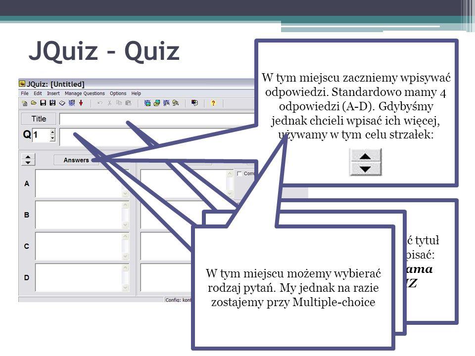 JQuiz – Quiz Na początku należy wpisać tytuł naszego Quizu. Proszę wpisać: Życie i twórczość Adama Mickiewicza - QUIZ Możemy teraz przystąpić do formu