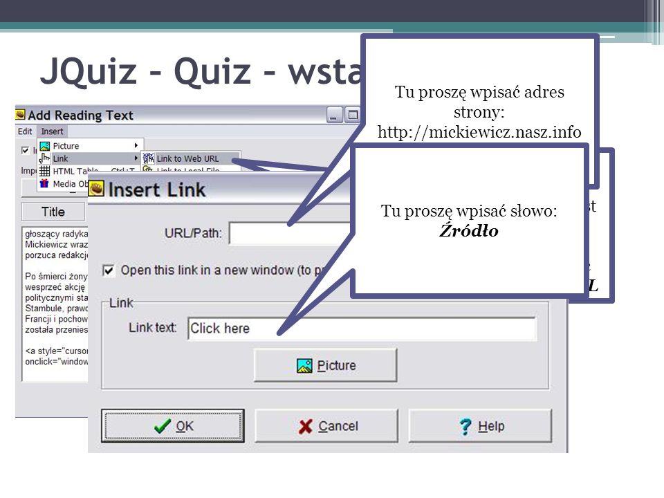 JQuiz – Quiz – wstawianie tekstu Następnie na samym dole tekstu wstawimy link do strony WWW, z której tekst został pobrany. W tym celu proszę wybrać I