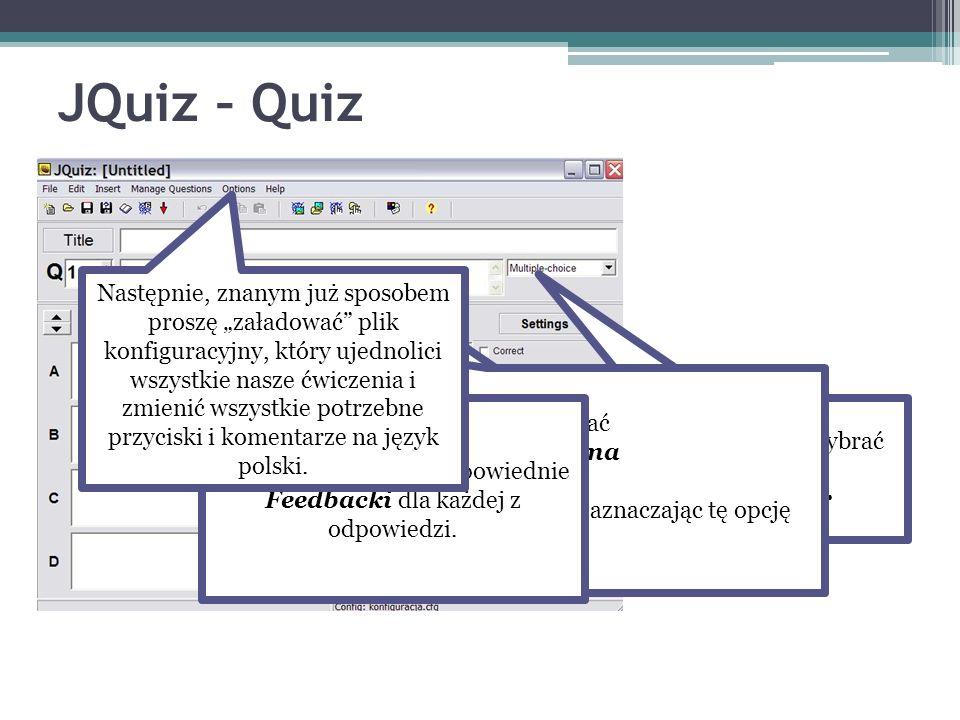 JQuiz – Quiz Tym razem proszę wybrać rodzaj pytania: Short-answer Wpisujemy pytanie: Jak nazywała się żona Adama Mickiewicza? Proszę wpisać A – Maryla