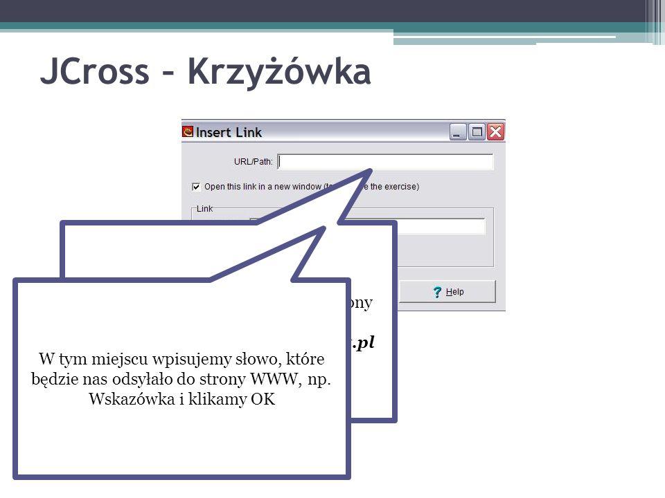 JCross – Krzyżówka W tym miejscu wpisujemy adres strony WWW: Np. www.orientalizm.mnw.art.pl W tym miejscu wpisujemy słowo, które będzie nas odsyłało d