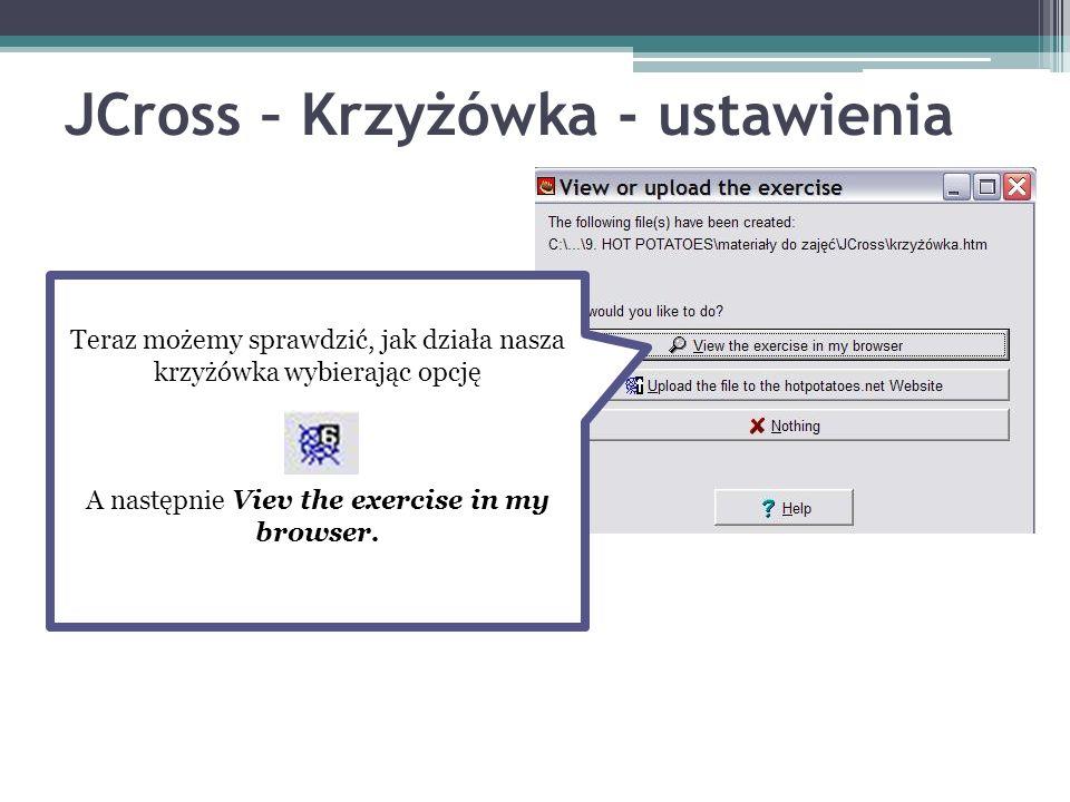 JCross – Krzyżówka - ustawienia Teraz możemy sprawdzić, jak działa nasza krzyżówka wybierając opcję A następnie Viev the exercise in my browser.